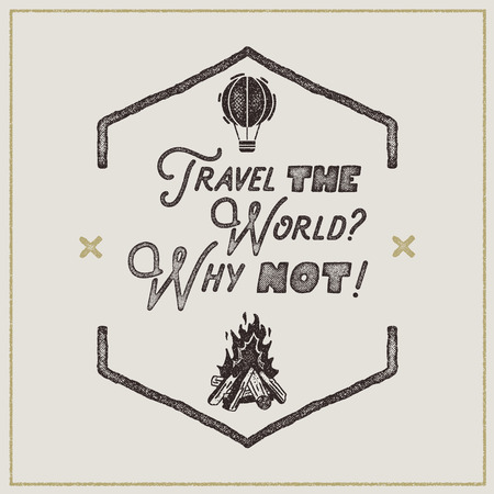 Wanderlust retro poster. Sign - Travel the World Why not Vintage typography label in retro rough style. Perfect for t-shirt, camper mugs and other brand identity. Stock .