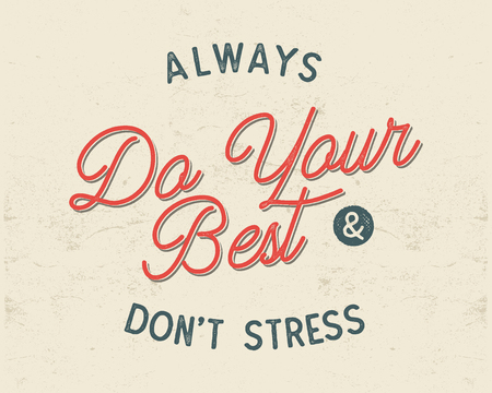 Do your best typography concept. Inspirational poster in retro style. Good for t shirts and other tee prints. Stock vector illustration isolated