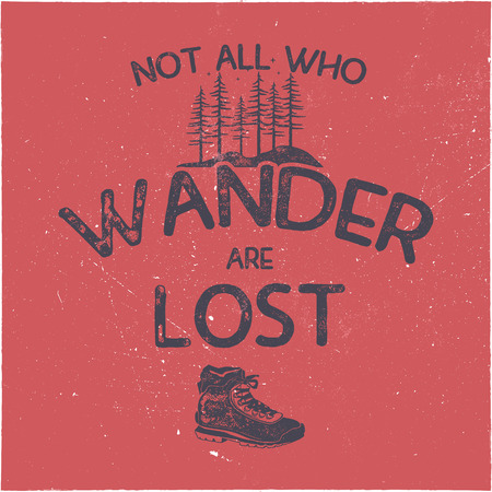 Vintage hand drawn t-shirt design. Wanderlust thematic tee graphics. Typography poster with forest and hiking boots symbols. Travel t-shirt. Stock vector illustration
