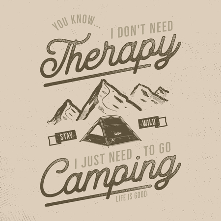 Vintage hand drawn t-shirt design. Wanderlust, camping thematic tee graphics. Typography poster with mountains and tent symbols. Life is good sign. Travel t-shirt. Stock vector illustration isolated.
