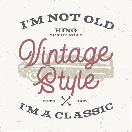 Vintage hand drawn muscle car t shirt design. Classic car poster with typography. I m not old, i m a classic quote. Retro style poster with grunge background. Old car logo, emblem. Stock vector.