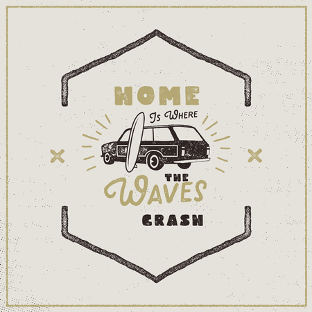 Surf retro poster. Home is where waves crash quote. Vintage surf typography label in retro rough style. Perfect for t-shirt, camper mugs and other brand identity. Stock Vector travel logo, label