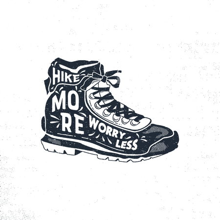 Vintage hand drawn hiking boots. Footwear t shirt design. Wanderlust thematic tee graphics. Typography poster. Travel t-shirt. Hike more, worry less quote. Stock vector illustration.