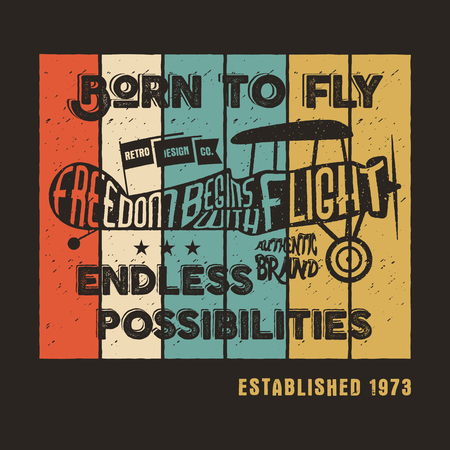 Vintage airplane poster and lettering for printing. Vector prints, old school aircraft T-Shirt. Retro air show shirt design with motivational text. Typography print design. Biplane, born to fly theme.