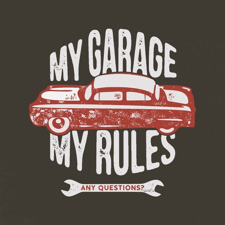 My garage my rules vintage hand drawn illustration, emblem for T-Shirt or any other apparel, identity. Illustration