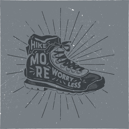 Vintage hand drawn hiking boots design. Hike more, worry less words.