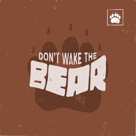 Vintage hand drawn Bear footprint with text quote - Don't wake the bear. Retro style animal track. Typography print for T-shirt, mug and other apparel or identity. Stock vector illustration isolated 向量圖像