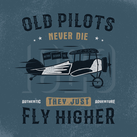 Vintage hand drawn tee graphic design. Old pilots quote. Authentic adventure sign. Retro typography poster. apparel, t shirt template. Retro colors airplane. Stock illustration, background.