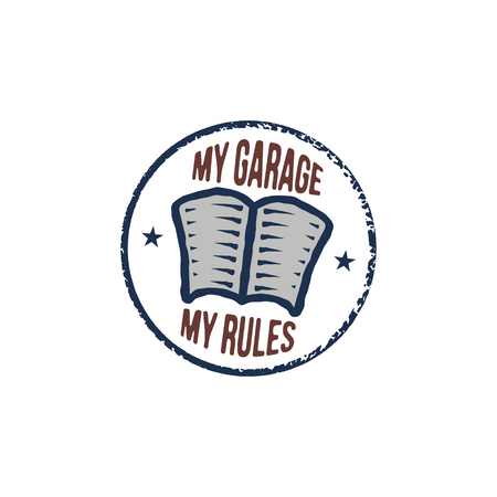 Vintage hand drawn funny concept. Retro poster design for auto mechanic. My garage my rules quote. Stock isolated on white background.