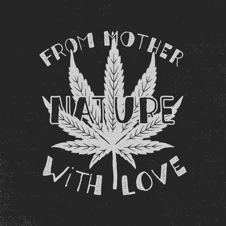 De la madre naturaleza con cartel de amor. Canadá legalizar el concepto. Con hoja de marihuana. Tema de cannabis. Bandera, parche, sello o pegatina de estilo retro. Impresión de camiseta perfecta, taza. Stock vector.