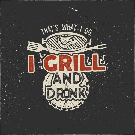 Thats what i do i drink and grill things retro bbq t-shirt design. Vintage hand drawn barbecue tee, emblem for anyone who love summer barbeque with friends and family. Father s day gift. Banco de Imagens