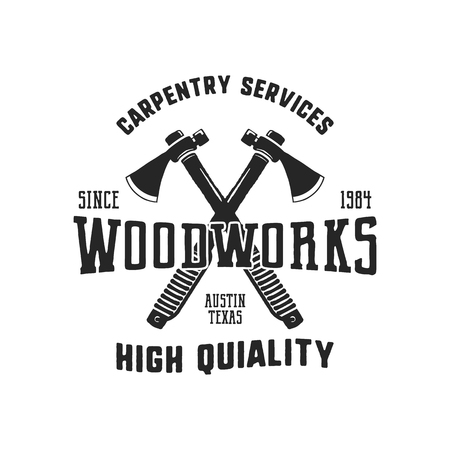 Vintage hand drawn woodworks logo and emblem. Carpentry service label. Typography lumberjack insignia with crossed axes and texts. Retro silhouette style. Stock vector logotype isolated on white