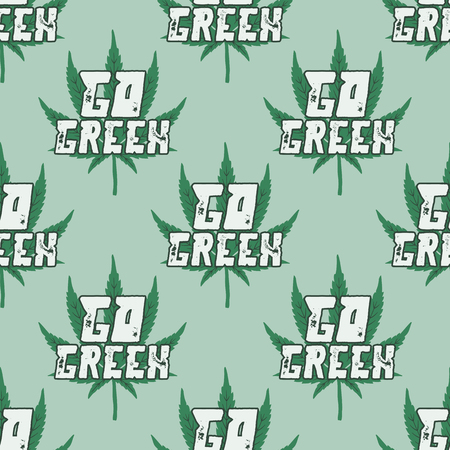 Marijuana seamless background. Go green quote typography with cannabis weed leaf. Canada legalize or medical use of marijuana symbol wallpaper. Stock vector illustration.