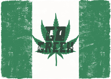 Go green poster. Canada legalize concept. With marijuana weed leaf. Cannabis theme. Retro styled banner, patch, stamp or sticker. Perfect t-shirt print, mug or other identity. Stock vector isolated