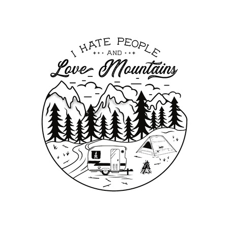 Vintage hand drawn Camping Emblem. I Hate People and love mountains quote. Camp T-shirt. Funny adventure concept for tee. Perfect for any adventurer, wanderlust lovers or hikers. Stock vector.