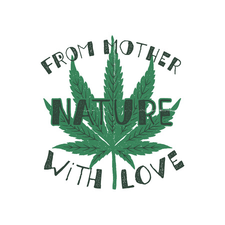 From mother nature with love poster. Canada legalize concept. With marijuana weed leaf. Cannabis theme. Retro styled banner, patch, stamp or sticker. Perfect t-shirt print, mug. Stock vector isolated