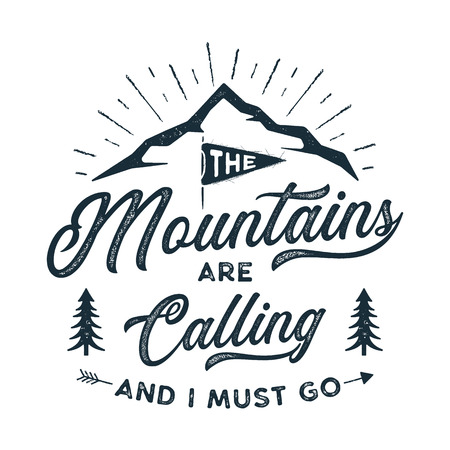 Travel T-Shirt Print. The mountains are calling and i must go design. Adventure silhouette printing, poster. Camping emblem, textured style. Typography hipster tee. Stock vector illustration