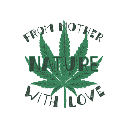 From mother nature with love poster. Canada legalize concept. With marijuana weed leaf. Cannabis theme. Retro styled banner, patch, stamp or sticker. Perfect t-shirt print, mug. Stock isolated