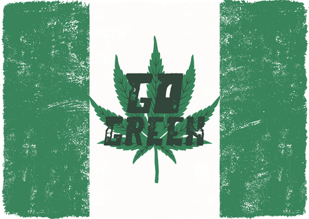 Go green poster. Canada legalize concept. With marijuana weed leaf. Cannabis theme. Retro styled banner, patch, stamp or sticker. Perfect t-shirt print, mug or other identity. Stock isolated