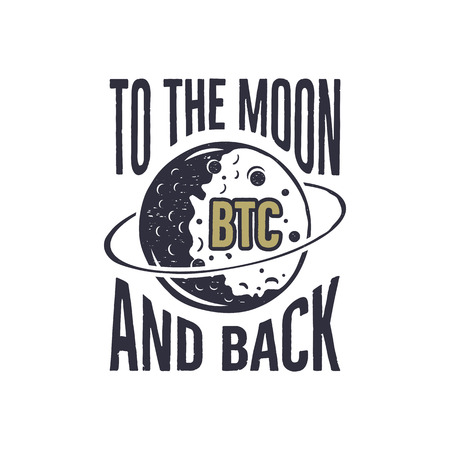 Funny Bitcoin concept of price change. BTC to the Moon and Back quote. Blockchain and digital assets label. Good for t shirt, tee design prints. Stock illustration isolated on white background