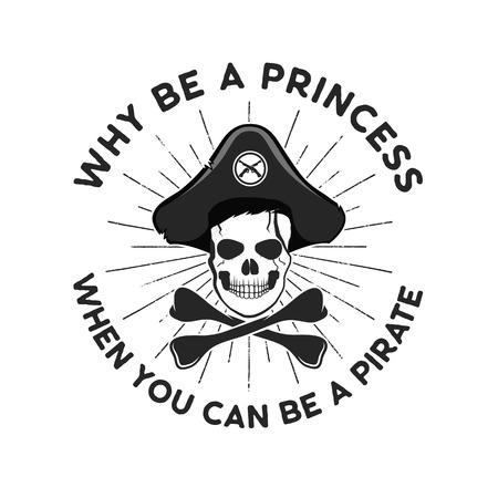 Emblème de fichier coupe svg pirate. Crâne avec sunbursts et citation - pourquoi être une princesse, quand tu peux être un pirate. Vecteur de stock isolé sur fond blanc