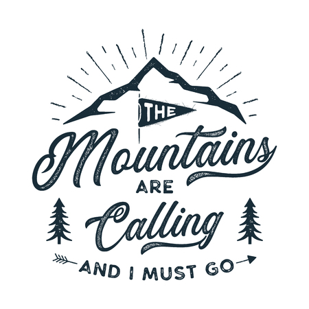 Travel T-Shirt Print. The mountains are calling and i must go design. Adventure silhouette printing, poster. Camping emblem, textured style. Typography hipster tee. Stock illustration Stock Photo