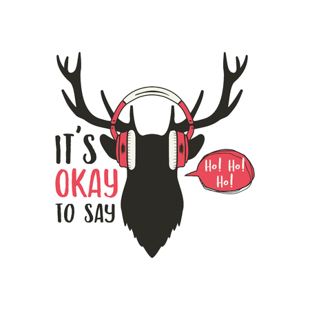 Merry Christmas card. Vintage hand drawn deer head with headphones. Funny doodle greeting overlay with reindeer. It is Okay. Ho-Ho-Ho sign. Winter holidays emblem. Stock illustration