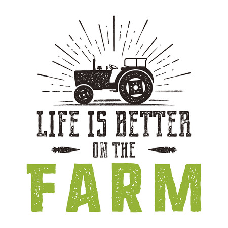 Life is better on the Farm emblem. Vintage hand drawn farming . Natural products poster. Retro distressed style. Stock farmers illustration isolated on white background.