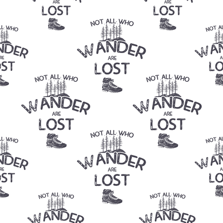 Wanderlust adventure seamless pattern with trees and hiking boot. Not all who wander are lost quote. Silhouette distressed design. Stock vector camping wallpaper isolated on white background.
