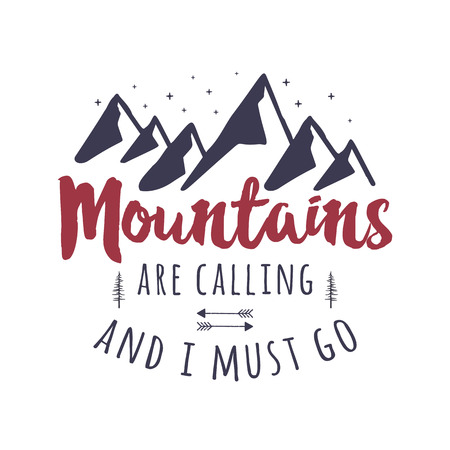 Mountains are Calling and I Must Go Tee Graphic Design. Mountain Adventure typography logo. Vintage hand drawn travel illustration. Stock vector emblem isolated on white