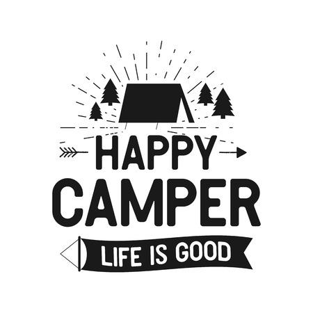 Happy Camper Life is Good - Badge d'aventure en plein air avec tente, arbres, symboles de rayons de soleil. Idéal pour les amateurs de camping, pour t-shirt, mug cadeau autres impressions. Vecteur d'actions isolé sur blanc