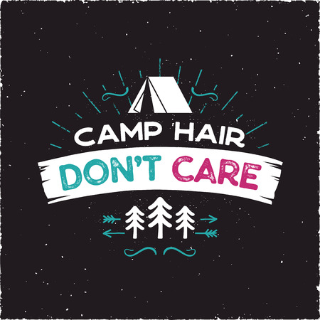 Camp Hair Don t Care T-SHirt Design - Outdoors Adventure Badge with tent, trees, sunbursts symbols. Nice for camping enthusiasts, for tee, mug gift other prints. Stock vector isolated on black Çizim