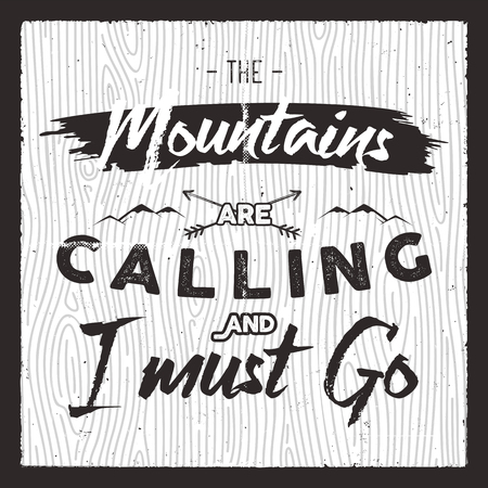 Mountain Poster in retro silhouette style with quote Mountain are Calling and I must Go. Vintage hand drawn card. Travel typography badge.
