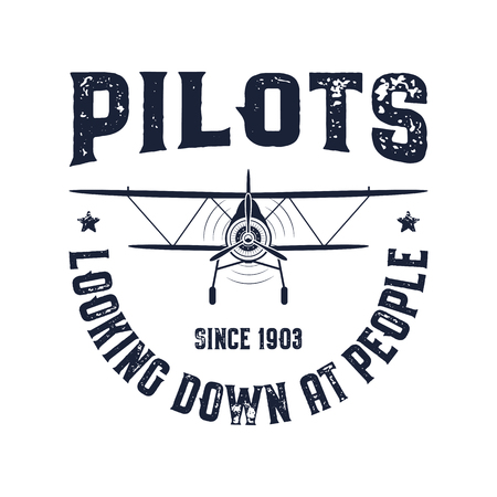 Vintage airplane emblem. Pilots looking down at people quote. Biplane vector graphic labels. Retro Plane badge design. Aviation stamp. Fly propeller, old icon, shield isolated on white background. Illustration