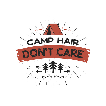Outdoors Adventure Badge - Camp Hair Don t Care T-Shirt Design with tent, trees, sunbursts symbols. Nice for camping enthusiasts, for tee, mug gift other prints. Stock vector isolated on white