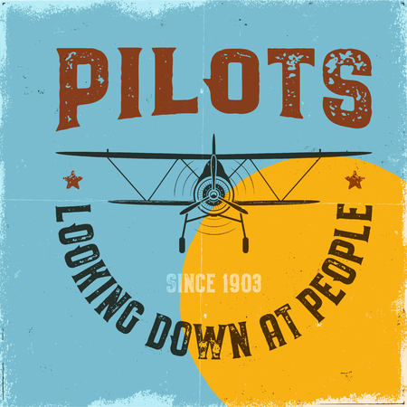 Vintage airplane poster. Pilots looking down at people quote. Biplane vector graphic label, emblem. Retro Plane badge design. Aviation stamp. Fly propeller, old icon, card