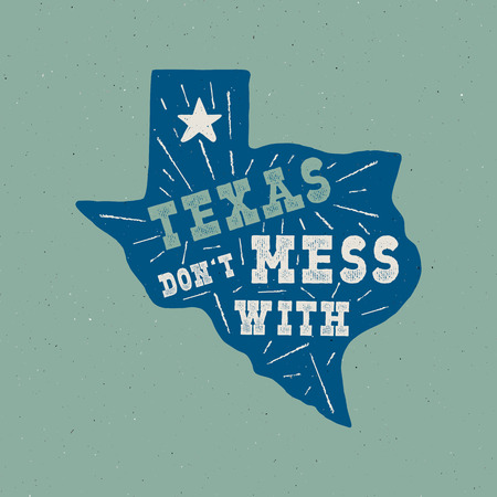 Texas state badge - Dont mess with Texas quote inside. Vintage hand drawn typography illustration. US state patch. Silhouette retro style design. Nice for T-Shirt print, stamp. Stock vector.