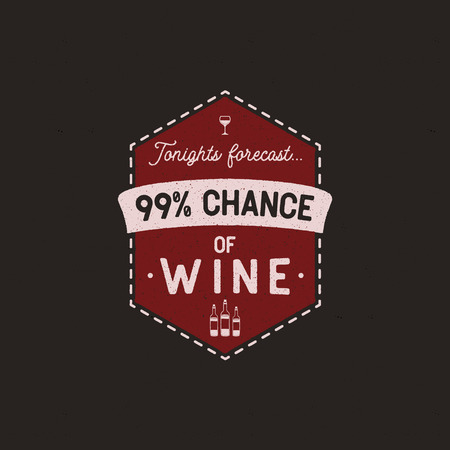 Wine logo badge template with funny quote - Tonights forecast - 99% of Wine with bottles and glass. Nice for winery poster, patch or T-Shirt, prints, mug. Stock vector emblem isolated. Illustration