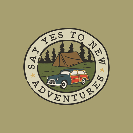 Vintage hand drawn camping logo patch with camp car, forest landscape and quote - Say yes to new adventures. Old style outdoors travel adventure emblem in retro style for prints. Stock vector