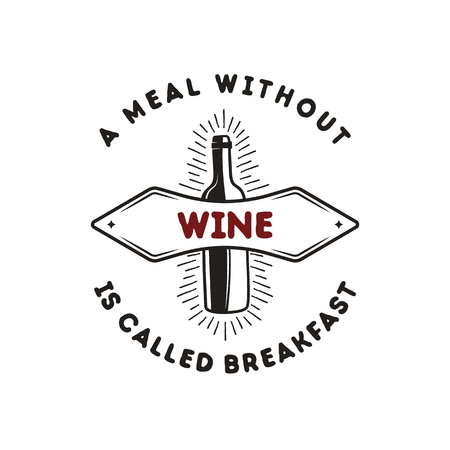 Wine bottle logo template with funny quote - A meal without Wine is called breakfast. Stock vector emblem isolated