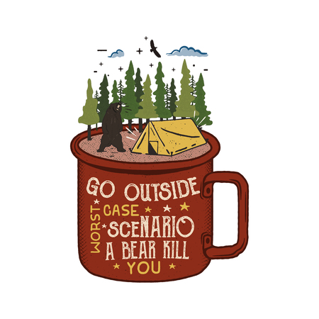 Hand drawn adventure logo with mug, camp tent, pine trees forest and quote - Go outside the worst case scenario a bear kill you. Funny outdoors emblem patch in retro style. Stock vector