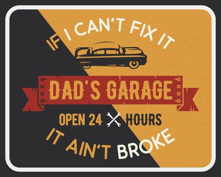 Garage poster print with slogan. Typography for t cards - dads garage. Retro vintage car service brochure vector design Vettoriali