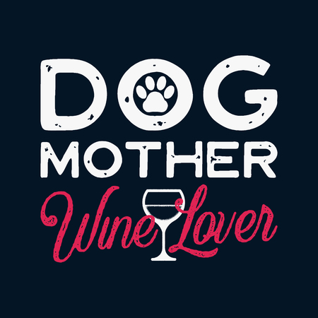 Happy Mothers Day Calligraphy and Typography Background Design. Dog Mother Wine Lover phrase quote. Gift for mom as print t-shirt or card. Stock vector