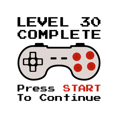 Happy 30th birthday graphic tee design for T-Shirts, posters, prints. Retro video gamers controller and quote - level 30 complete. Funny illustration for birthday decorations. Stock vector