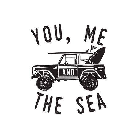 Vintage surf  print design for t-shirt and other uses. You, Me and the Sea typography quote calligraphy and surfing car icon. Unusual hand drawn summer graphic patch emblem. Stock vector isolated
