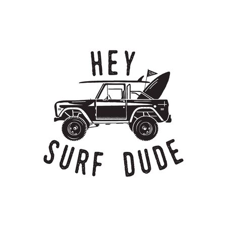 Vintage surf print design for t-shirt and other uses. Hey Surf Dude typography quote calligraphy and surfing car icon. Unusual hand drawn summer graphic patch emblem. Stock vector isolated 일러스트