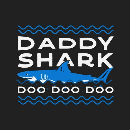 Happy Fathers Day Typography Print - Daddy shark Doo Doo Doo quote with smiling shark. Dad day saying illustration in retro style. Best for t-shirt gift or other printing. Stock