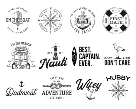 Set of nautical marine badges, maritime and sea ocean style quotes with an anchor, life buoy ring, compass, wind rose and ships steering wheel isolated on white. Illustration