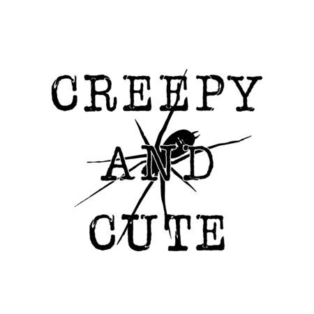 Halloween graphic print for t shirt, costumes and decorations. Typography design with quote - Creepy and Cute with spider. Holiday emblem.