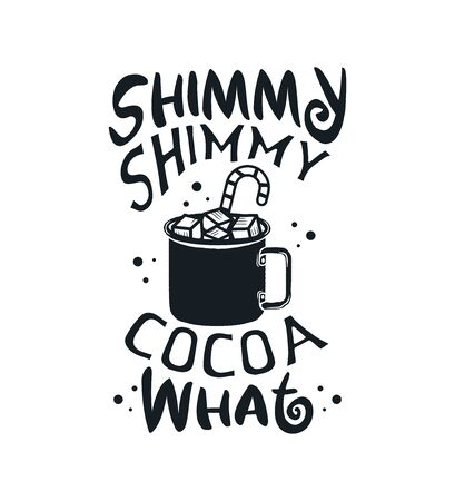 Christmas graphic print, t shirt design for ugly sweater xmas party. Holiday decor with hot chocolate mug, candy and marshmallow. Fun text - Shimmy shimmy cocoa what. 일러스트